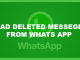 How to read deleted messages from Whatsapp